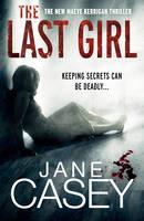 The Last Girl: (Maeve Kerrigan 3) - Maeve Kerrigan (Hardback)