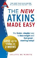 The New Atkins Made Easy: The faster, simpler way to lose weight and feel great - starting today! (Paperback)