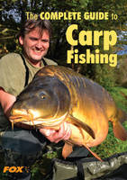 The Fox Complete Guide to Carp Fishing (Paperback)