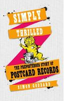 Simply Thrilled: The Preposterous Story of Postcard Records (Paperback)