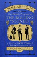Rollaresque: The Rakish Progress of The Rolling Stones (Hardback)