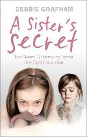 A Sister's Secret: Two Sisters. A Harrowing Secret. One Fight For Justice. (Paperback)