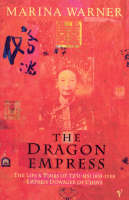 The Dragon Empress: Life and Times of Tz'u-hsi 1835-1908 Empress Dowager of China (Paperback)