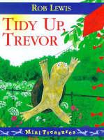 Tidy Up, Trevor - Mini Treasure S. (Paperback)