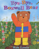 Bye, Bye Bozwell Bear (Paperback)