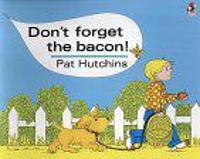 Don't Forget The Bacon