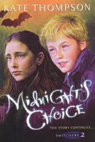 Midnight's Choice - The Switchers Trilogy No.2 (Paperback)