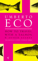 How To Travel With A Salmon: and Other Essays (Paperback)