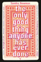 The Only Good Thing Anyone Has Ever Done (Paperback)