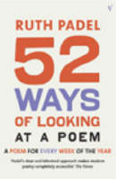 52 Ways Of Looking At A Poem: or How Reading Modern Poetry Can Change Your Life (Paperback)