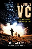 H.Jones VC: The Life and Death of an Unusual Hero (Paperback)