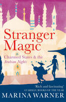 Stranger Magic: Charmed States & the Arabian Nights (Paperback)