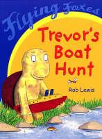 Trevor's Boat Hunt - Flying Foxes (Paperback)