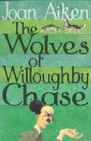 The Wolves Of Willoughby Chase - The Wolves Of Willoughby Chase Sequence (Paperback)