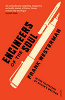 Engineers Of The Soul: In the Footsteps of Stalin's Writers (Paperback)
