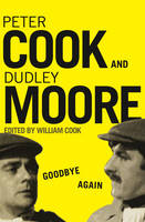 Goodbye Again: Peter Cook and Dudley Moore (Paperback)