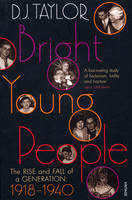 Bright Young People: The Rise and Fall of a Generation 1918-1940 (Paperback)