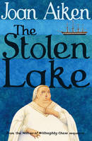 The Stolen Lake - The Wolves Of Willoughby Chase Sequence (Paperback)