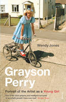 Grayson Perry: Portrait Of The Artist As A Young Girl (Paperback)