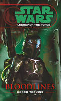 Star Wars: Legacy of the Force II - Bloodlines - Star Wars (Paperback)