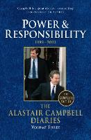 Diaries Volume Three: Power and Responsibility - The Alastair Campbell Diaries (Paperback)