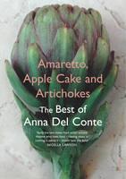 Amaretto, Apple Cake and Artichokes: The Best of Anna Del Conte (Paperback)