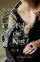 The Follies of the King: (Plantagenet Saga) - Plantagenet Saga (Paperback)