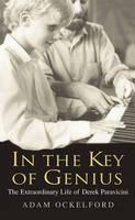 In The Key of Genius: The Extraordinary Life of Derek Paravicini (Paperback)