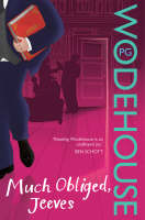 Much Obliged, Jeeves: (Jeeves & Wooster) - Jeeves & Wooster (Paperback)