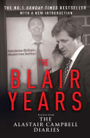 The Blair Years: Extracts from the Alastair Campbell Diaries (Paperback)