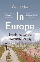 In Europe: Travels Through the Twentieth Century (Paperback)