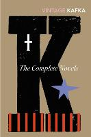 The Complete Novels: Includes The Trial, Amerika and The Castle (Paperback)