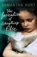 The Invention of Everything Else (Paperback)