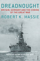 Dreadnought: Britain,Germany and the Coming of the Great War (Paperback)