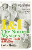I & I: The Natural Mystics: Marley, Tosh and Wailer (Paperback)