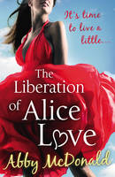 The Liberation of Alice Love (Paperback)