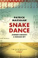 Snake Dance: Journeys Beneath a Nuclear Sky (Paperback)