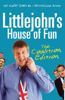 Littlejohn's House of Fun: Thirteen Years of (Labour) Madness (Paperback)