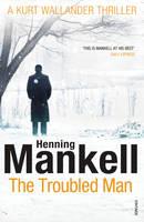 The Troubled Man: A Kurt Wallander Mystery - Kurt Wallander (Paperback)
