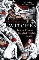 Witches: James I and the English Witch Hunts (Paperback)