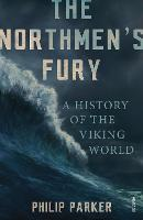 The Northmen's Fury: A History of the Viking World (Paperback)