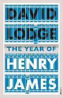 The Year of Henry James: The story of a novel: With other essays on the genesis, composition and reception of literary fiction (Paperback)