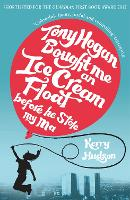 Tony Hogan Bought Me an Ice-cream Float Before He Stole My Ma (Paperback)