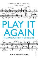 Play It Again: An Amateur Against The Impossible (Paperback)
