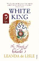 White King: The Tragedy of Charles I (Paperback)