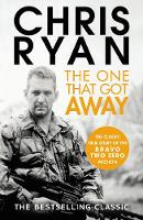 The One That Got Away: The legendary true story of an SAS man alone behind enemy lines (Paperback)
