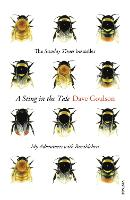A Sting in the Tale: My Adventures with Bumblebees (Paperback)