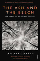 The Ash and The Beech: The Drama of Woodland Change (Paperback)
