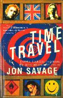 Time Travel: From the Sex Pistols to Nirvana:Pop,Media and Sexuality 1977-96 (Paperback)