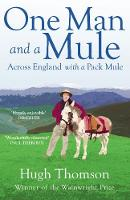One Man and a Mule: Across England with a Pack Mule (Paperback)